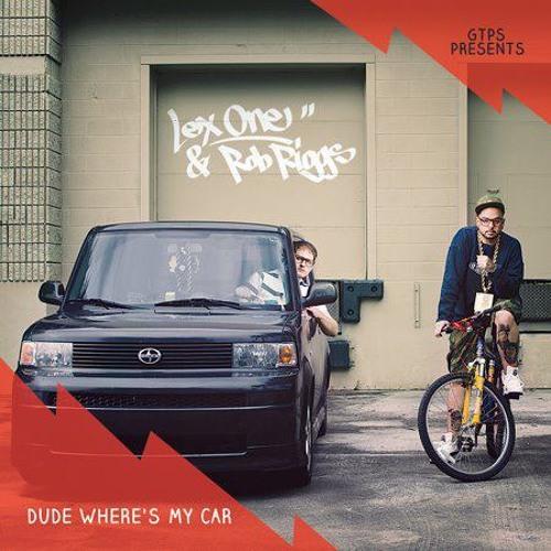 Dude Where's My Car (Lex One & Rob Riggs)