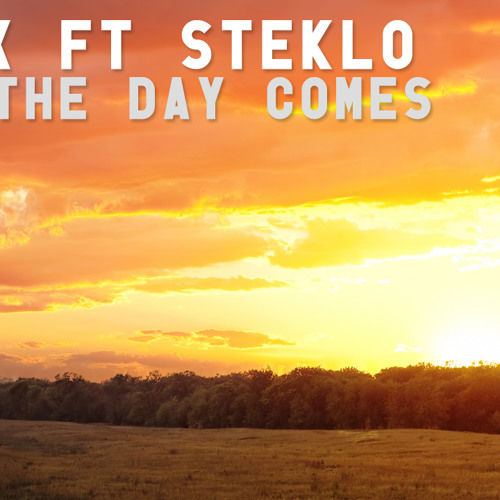 Kodex ft Steklo - Till The Day Comes