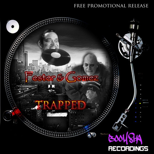 Fester and Gomez -TRAPPED (free promo download from F&G)