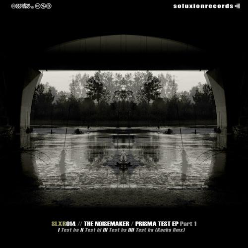 [SLXR014] The Noisemaker - Prisma Test EP part 1 TEASER