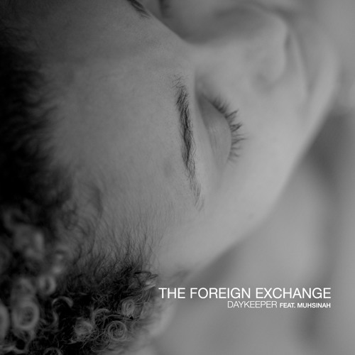 The foreign exchange-daykeeper feat muhsinah