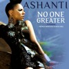 Ashanti - No One Greater ft French Montana & Meek Mill