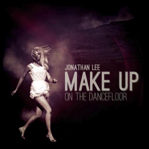 Jonathan Lee - Make Up (On The Dancefloor)