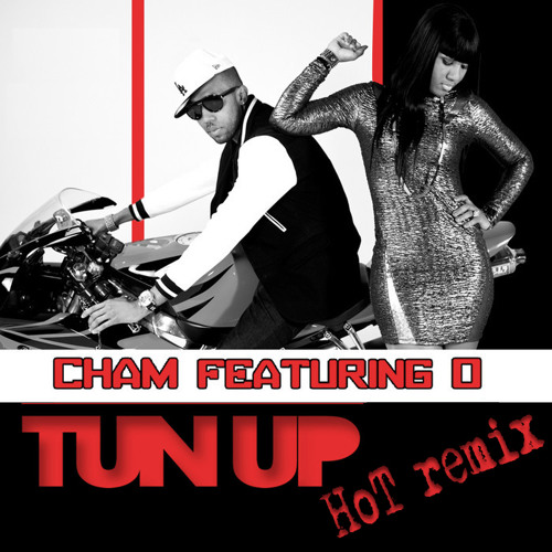 Cham ft. O - Tun Up (HoT remix) clip