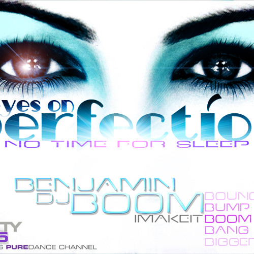 Eyes On Perfection: No Time For Sleep