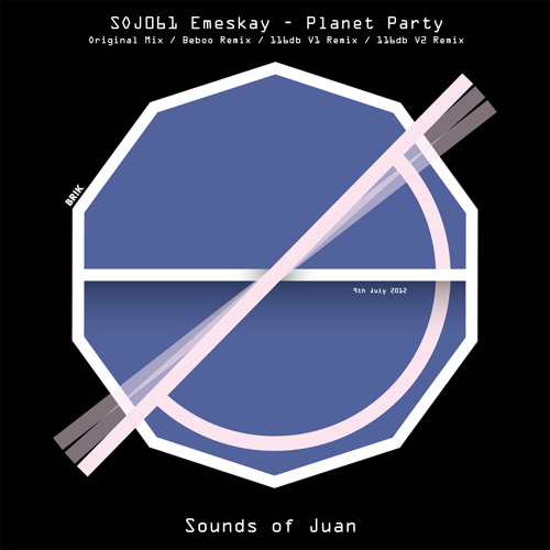 Emeskay - Planet Party (Released on 9th July 2012 on Sounds of Juan)
