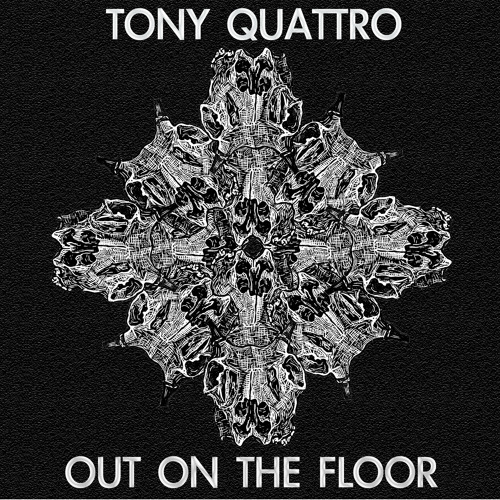 Tony Quattro - Out On The Floor EP Preview