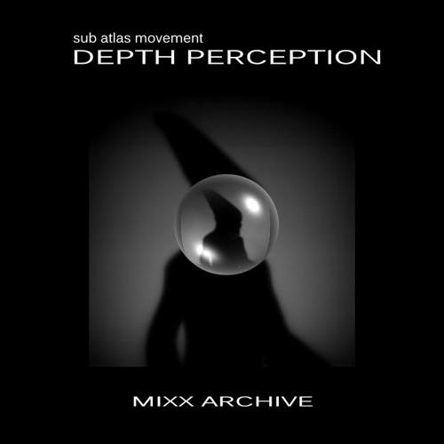 DEPTH PERCEPTION (MixxArchive_000119) - Live SubAtlas OverDubMix by Mackami [Macka X]