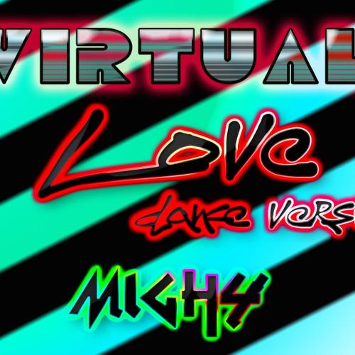 Mighi - Virtual Love (Dance Mix Radio Edit)