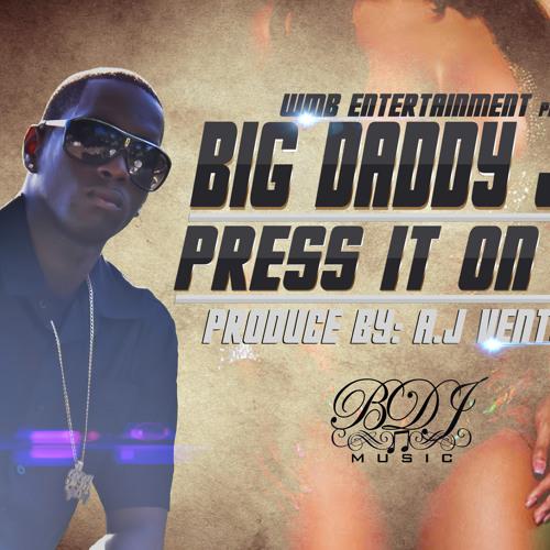 New Big Daddy Jeff -Press It On Me (Soca Release 2012)