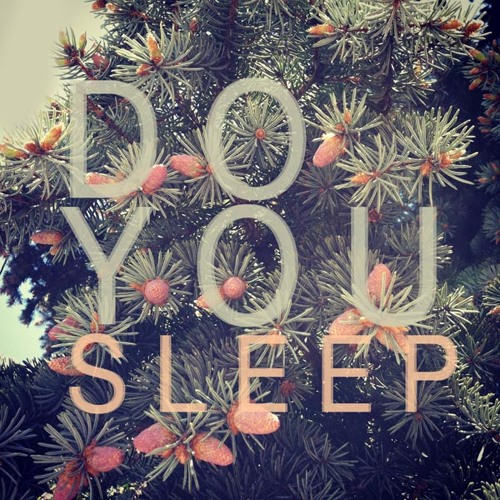 Do You Sleep