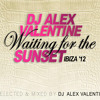 VA # Waiting For The Sunset - Ibiza'12 (CD1 Terrace - Selected & Mixed by DJ Alex Valentine)