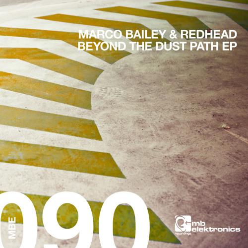 Marco Bailey & Redhead - Beyond The Dust Path (Original Mix) [MB Elektronics]