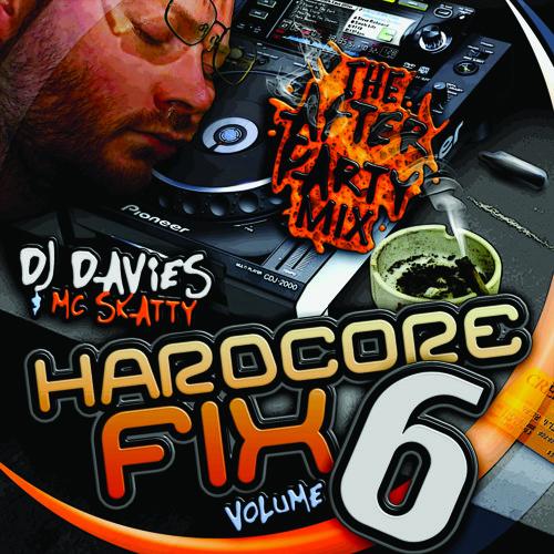 "Hardcore Fix 6 ""The After Party Mix"" DJ Davies & MC Skatty July 2012"