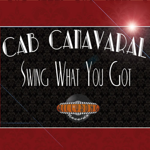Swing What You Got (extended Cab Canavaral remix)