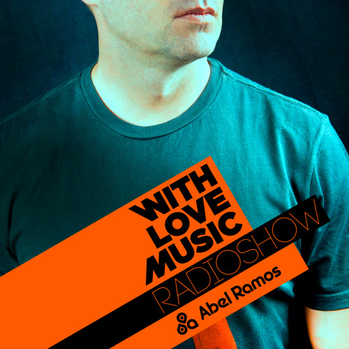 With Love Music Radio Show 62 (Abel Ramos)