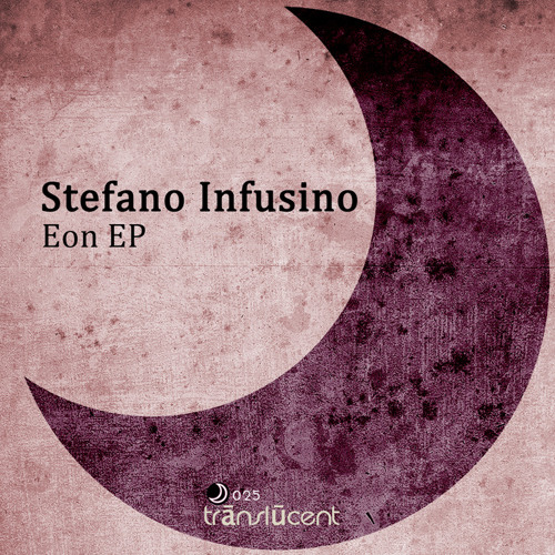 Stefano Infusino EON EP [Translucent]