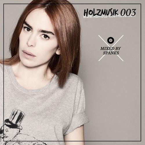HOLZMUSIK #003 – Spanks