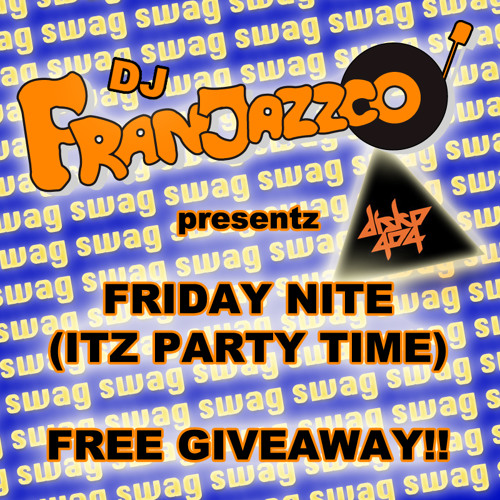 Friday Nite (Itz Party Time) #FREEDOWNLOAD!!