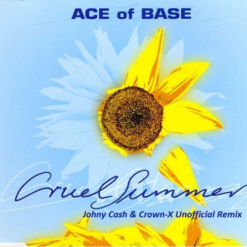 Ace of Base - Cruel Summer (Johny Cash & Crown-X Unofficial Remix) FREE DOWNLOAD