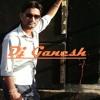 Mai Pareshan Dj Ganesh Mix