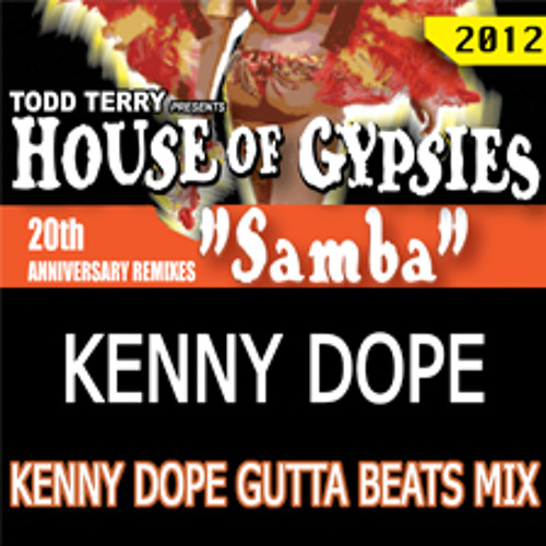 "House of Gypsies ""Samba"" (Kenny Dope Gutta Beats Mix)"