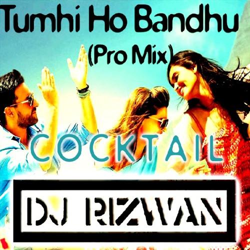 Tumhi Ho Bandhu (Pro Mix) - DJ Rizwan