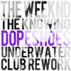 The Weeknd - The Knowing (Dopeshoes Underwater Club Rework)