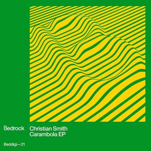 Christian Smith - Carambola Green (Original Mix) [Bedrock Records]