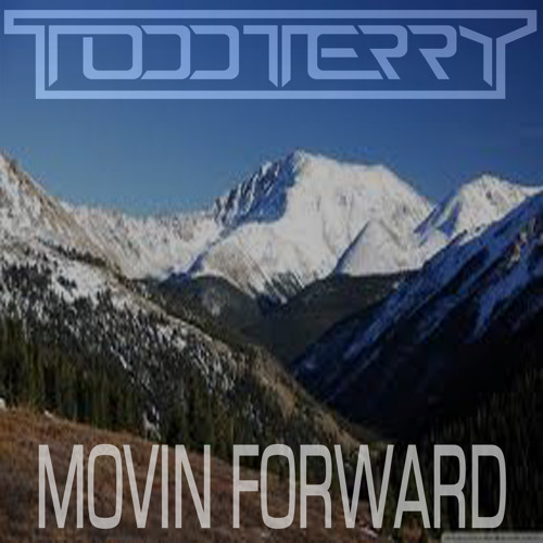 """Todd Terry """"Movin Forward"""" (Tee's InHouse Mix)"""