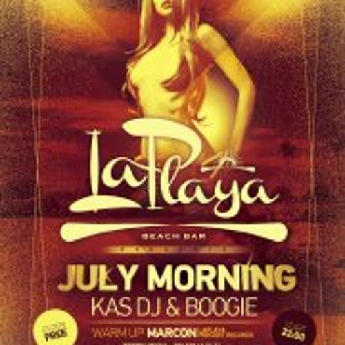 Kas DJ & Boogie @ July Morning La Playa Beach