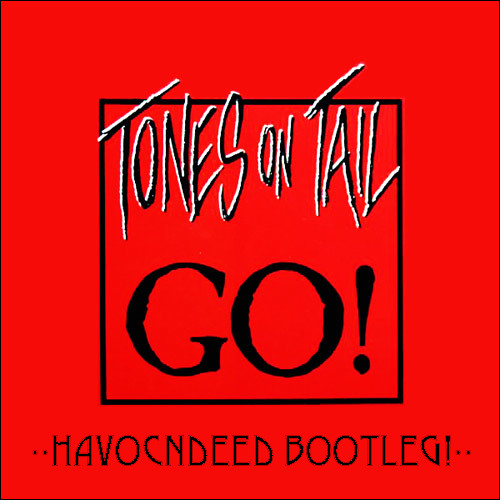 Tones On Tail - Go! (HavocNdeeD BootleG)