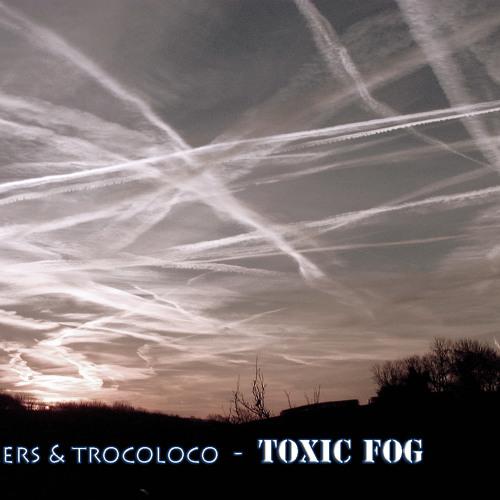 Trukers & Trocoloco - Toxic Fog