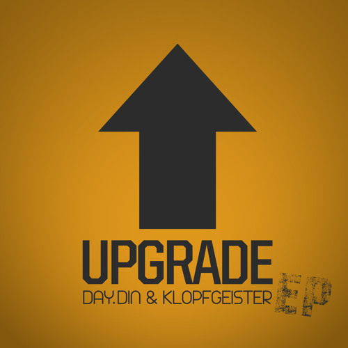 Day.Din & Klopfgeister - Upgrade EP - Preview - Out Now At Beatport!
