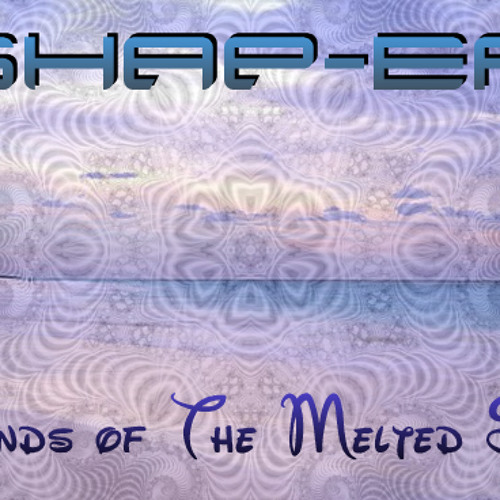 Shap-er - Sands of The Melted Sea