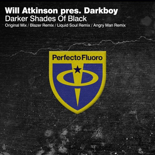 Will Atkinson pres. Darkboy - Dark Shades Of Black (Blazer Remix)