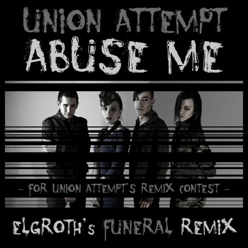 UNION ATTEMPT - Abuse Me (Elgroth's 'Funeral' remix)