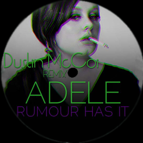Adele - Rumour Has It (Dustin McCoi EDIT)