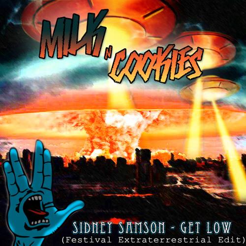 Sidney Samson - Get Low (Milk N Cookies Festival Extraterrestrial Edit)