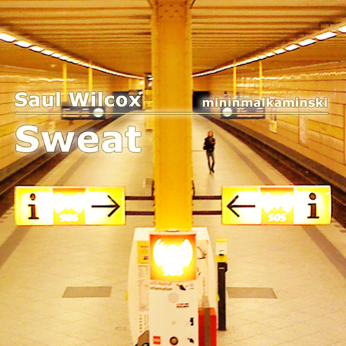 Saul Wilcox & mk - Sweat (UNRELEASED DEMO)