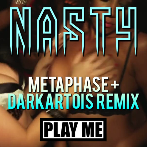 Nasty-Metaphase & Darkartois Remix (Play Me Freebie)