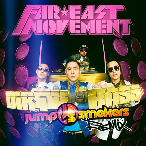 Far East Movement - Dirty Bass - Jump Smokers Remix