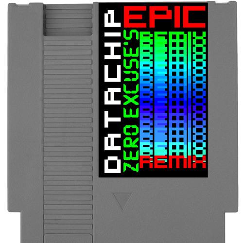 Zero Excuse - Datachip (Epic VIP Remix)
