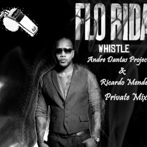 Florida - Whistle (AD Project & Checkout Project Bootleg) #FreeDownload