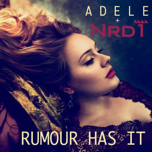 Adele - Rumour Has It ( NRD1 dj Bootleg)