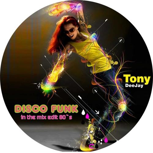 Disco Funk In The Mix Edit  By  Tony DeeJayBr