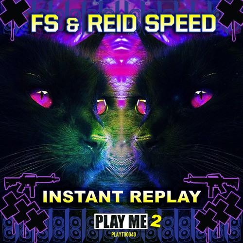 FS and Reid Speed-Instant Replay (Dirt Monkey Remix)