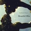Beautiful Bliss (Knowledge of Self)