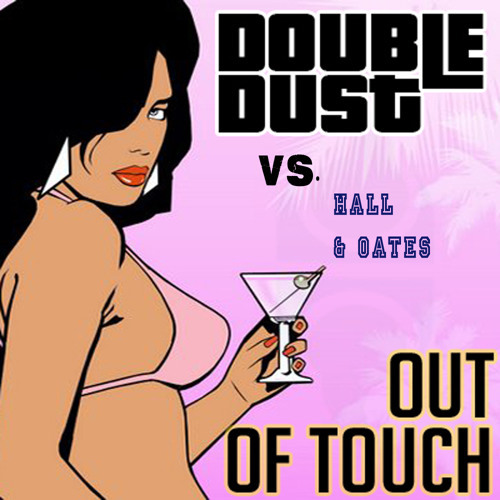 Double Dust vs. Hall & Oates - Out of Touch