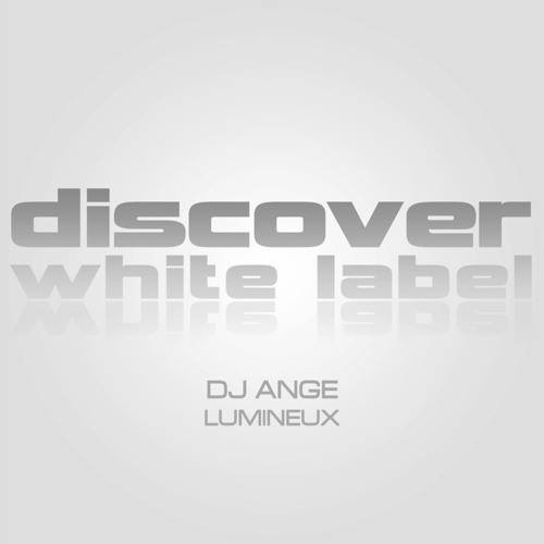 DJ Ange - Lumineux (Original Mix) [Discover White]